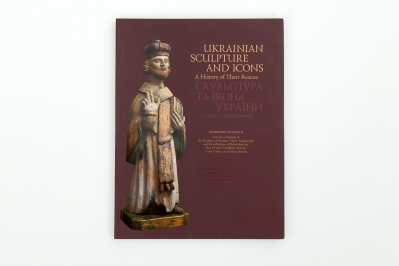 UKRAINIAN SCULPTURE AND ICONS: A History of Their Rescue