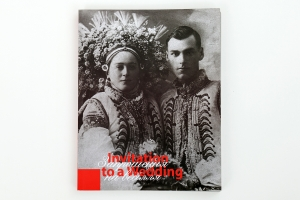 INVITATION TO A WEDDING. Ukrainian Wedding Textiles and Traditions